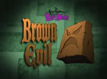 Brown Evil Titlecard
