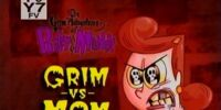 Grim vs. Mom