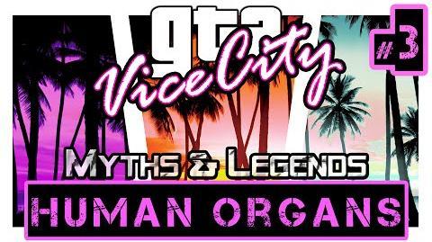 GTA Vice City Myths & Legends Myth 3 - REMAKE Human Organs