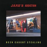 JanesAddiction-BeenCaughtStealing