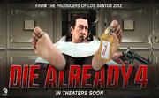 Die-Already-4-Poster
