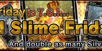 TGI Gold Slime Friday