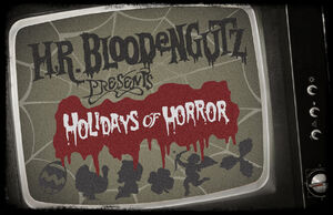 H.R. Bloodengutz Presents Holidays of Horror