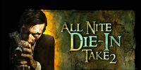 All Nite Die-In: Take 2