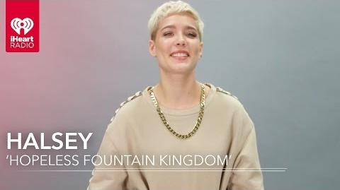 "Halsey 'Hopeless Fountain Kingdom' ""Now Or Never"" Exclusive Interview"