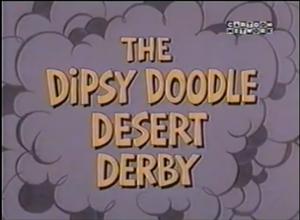 The dipsy doodle desert derby