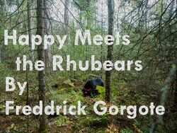 Happy Meets the Rhubears