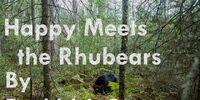 Happy Meets the Rhubears