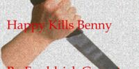 Happy Kills Benny