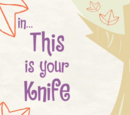 This Is Your Knife/Galería