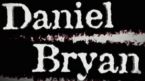 Daniel Bryan Entrance Video