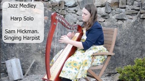 Jazz Medley - Harp Solo, Sam Hickman Singing Harpist