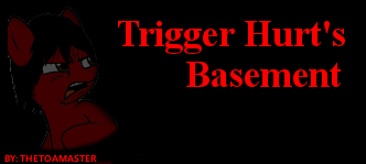 Triggerhurtbasement