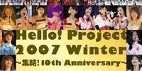 Hello! Project 2007 Winter ~Shuuketsu! 10th Anniversary~