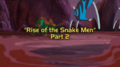 Rise of the Snakemen, Part II.png
