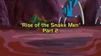 Rise of the Snakemen, Part II