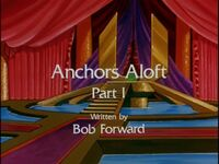Anchors Aloft Part 1