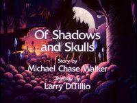 Of Shadows and Skulls