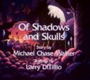 Of Shadows and Skulls