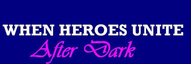 File:When Heroes Unite, After Dark.jpg