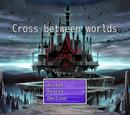 Cross Between Worlds