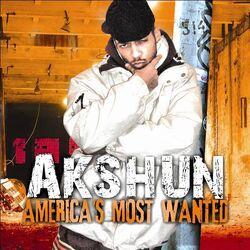 Akshun's album America Most Wanted