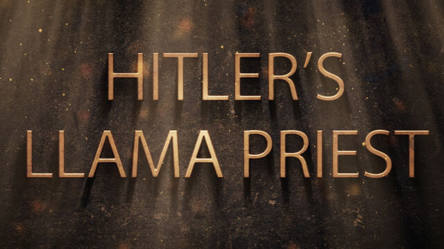 File:Hitler's Llama Priest title card.jpg