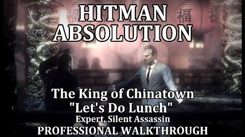 """Hitman Absolution (Mission 2) The King of Chinatown - PRO """"Let's Do Lunch"""""""