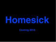 HomesickTrailerComing2016