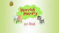 Horrid Henry on Trial.PNG