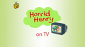 Horrid Henry on TV.PNG