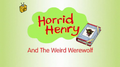 Horrid Henry and the Weird Werewolf.PNG
