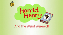Horrid Henry and the Weird Werewolf