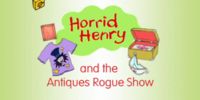 Horrid Henry and the Antiques Rogue Show