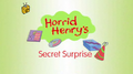 Horrid Henry's Secret Surprise.PNG