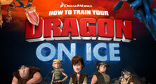 How to Train Your Dragon ON ICE