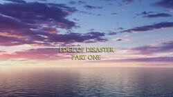 Edge of Disaster Part I title card