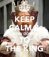 Keep-calm-bow-down-to-the-king-1