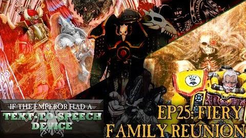 If the Emperor had a Text-to-Speech Device - Episode 25- Fiery Family Reunion