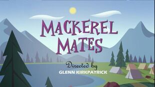 Mackerel Mates episode title card