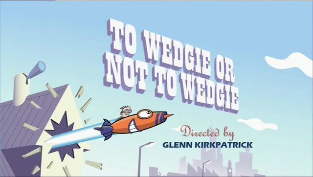 File:To Wedgie or not to Wedgie title card.jpg