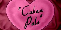 Cuban Pals