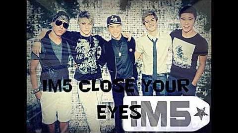 "IM5 ""Close your eyes"" Studio version"