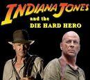 Indiana Jones and the Die Hard Hero