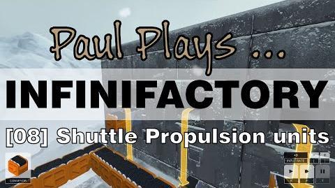 INFINIFACTORY - 08 - Shuttle Propulsion Units