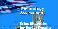 Technology Assessment: Using Biometrics for Border Security