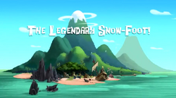 The Legendary Snow-Foot title card