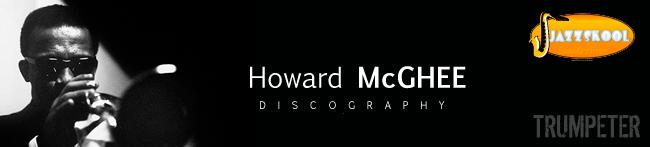 HowardMcGheeDiscographyHeadersmtop