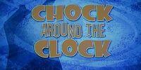 Chock Around the Clock
