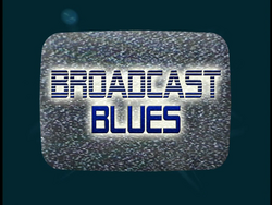 Broadcast Blues (Title Card)